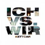 Kettcar - Ich vs. Wir_Sahneplatten